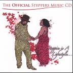 Official Steppers Music: Steppin' Is a Lifestyle