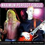 Maximum Perfect Circle: The Unauthorised Biography