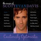 Cautiously Optimistic: The Music of Scott Evan Davis