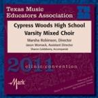 2011 Texas Music Educators Association (Tmea): Cypress Woods High School Varsity Mixed Choir