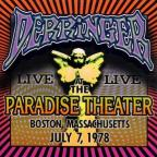 Live At The Paradise Theater Boston, Massachusetts, July 7, 1978.