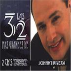 Las 32 Mas Grandes De Johnny Rivera