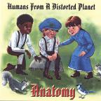 Humans From A Distorted Planet
