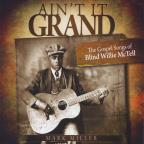 Ain't It Grand: The Gospel Songs Of Blind Willie M