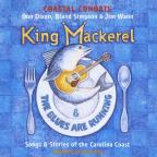 King Mackeral & Blues Are Running