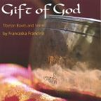 Gift of God: Tibetan Bowls and Voice
