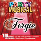Party Musical:Tribute To Fergie