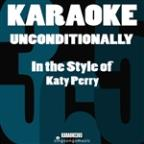 Unconditionally (In The Style Of Katy Perry) [karaoke Version] - Single