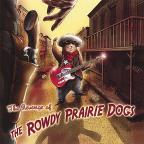 Revenge Of The Rowdy Prairie Dogs