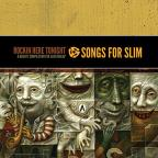 Songs for Slim: Rockin' Here Tonight - A Benefit Compilation for Slim Dunlap