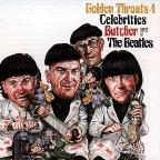 Golden Throats 4: Celebrities Butcher The Beatles.