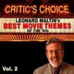 Critic's Choice Vol.2: Leonard Maltin's Favorite Movie Themes of the 90's