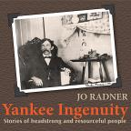 Yankee Ingenuity: Stories Of Headstrong & Resource