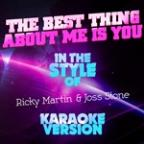 Best Thing About Me Is You (In The Style Of Ricky Martin & Joss Stone) [karaoke Version] - Single