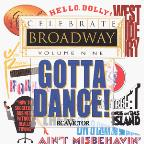 Celebrate Broadway Vol. 9: Gotta Dance!