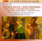 Music of Tallis and Sheppard / Wulstan, Clerkes of Oxenford