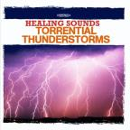 Healing Sounds: Torrential Thunderstorms