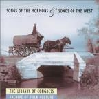 Songs Of The Mormons And Songs Of The West