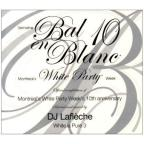 Bal en Blanc Edition 10e Anniversaire: Montreal's White Party Week