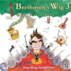 Beethoven's Wig, Vol. 3: Many More Sing - Along Symphonies