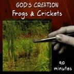 Frogs And Crickets (90 Minutes)