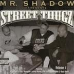 Mr. Shadow Presents Street Thugz