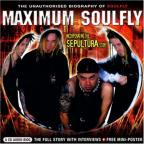 Maximum Soulfly: The Unauthorised Biography