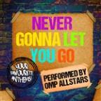 Never Gonna Let You Go: Your Favourite Anthems