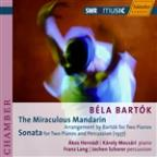 B&#233;la Bart&#243;k: The Miraculous Mandarin; Sonata for Two Pianos &amp; Percussion