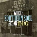 Where Southern Soul Began: 1954-1962