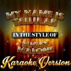 My Name Is Tallulah (In The Style Of Bugsy Malone) [karaoke Version] - Single