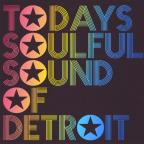 Todays Soulful Sound of Detroit