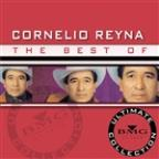 Best of Cornelio Reyna: Ultimate Collection