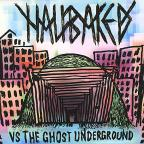 Half Baked Vs. The Ghost Underground