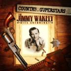Country Superstars: The Jimmy Wakely Hits Antholog