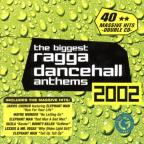Biggest Ragga Dancehall Anthems 2002