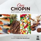 Chez Chopin: 24 Etudes, 24 Recipes