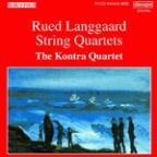 Langgaard: String Quartets / The Kontra Quartet