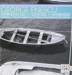 George Enescu: Symphony No. 1; Suite No. 1; Intermede