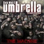 Sick Wid It Umbrella: The Machine