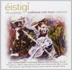 Eistigi: The Essential Irish Music Collection
