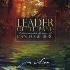 Leader of the Band: a Piano Tribute To the Music of Dan Fogelberg