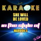 She Will Be Loved (In The Style Of Maroon 5) [karaoke Version] - Single