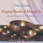 Singing Bowls of Shangri-La: Sacred Sonic Therapy for Meditation and Healing