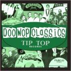 Doo - Wop Classics, Vol. 1: Tip Top Records