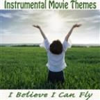 Instrumental Movie Themes: I Believe I Can Fly