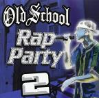 Old School Rap Party, Vol. 2