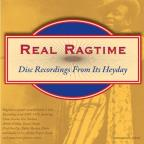 Real Ragtime: Disc Recordings from Its Heyday