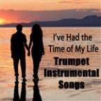 Trumpet Instrumental Songs: I've Had The Time Of My Life