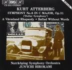 Kurt Atterberg: Symphony No. 6; A Varmland Rhapsody; Ballad without Words Op56